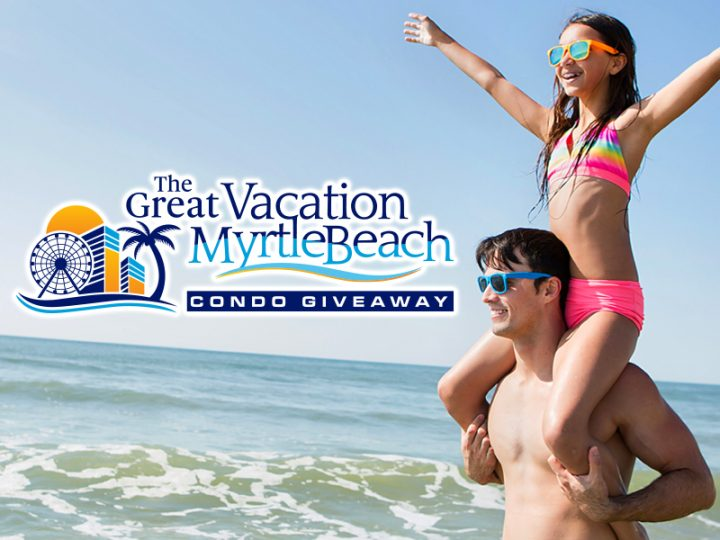 VacationMyrtleBeach 720x540 - Enter The Great Myrtle Beach Condo or $50,000 Giveaway Contest!